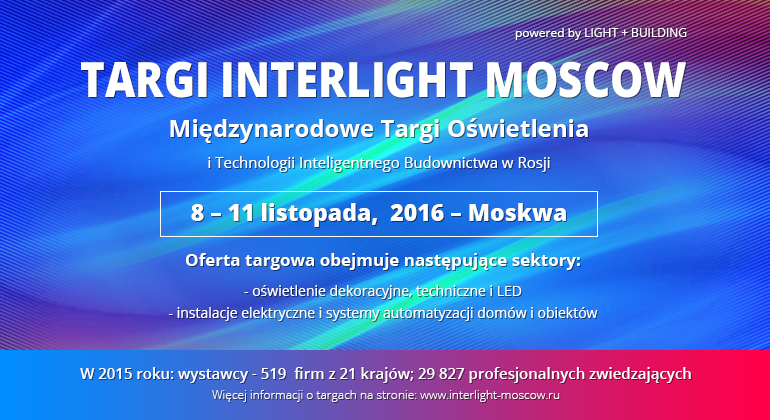 TARGI INTERLIGHT MOSCOW powered by LIGHT + BUILDING
